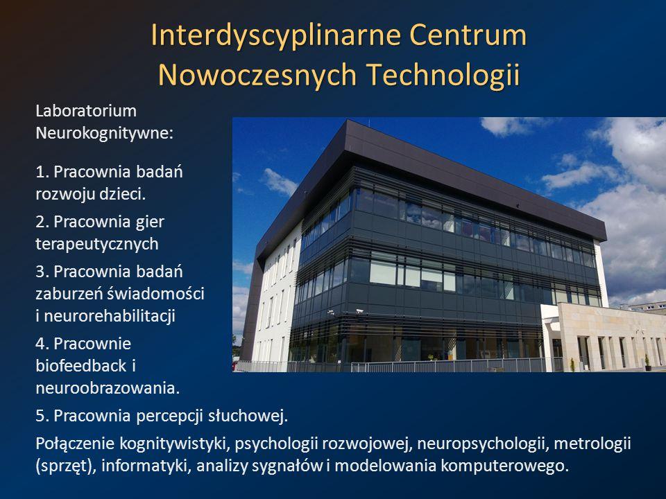 Interdyscyplinarne Centrum Nowoczesnych Technologii Laboratorium Neurokognitywne: 1. Pracownia badań rozwoju dzieci. 2. Pracownia gier terapeutycznych