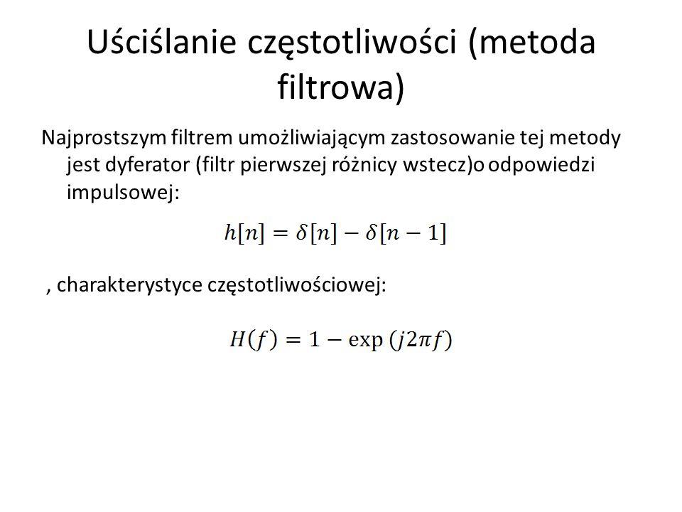 Uściślanie częstotliwości (metoda filtrowa) Najprostszym filtrem umożliwiającym zastosowanie tej metody jest dyferator (filtr pierwszej różnicy wstecz