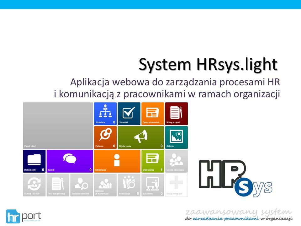 System HRsys.light Aplikacja webowa do zarządzania procesami HR i komunikacją z pracownikami w ramach organizacji