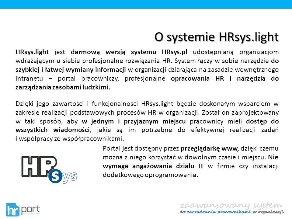 O systemie HRsys.light HRsys.light jest darmową wersją systemu HRsys.pl udostępnianą organizacjom wdrażającym u siebie profesjonalne rozwiązania HR. S