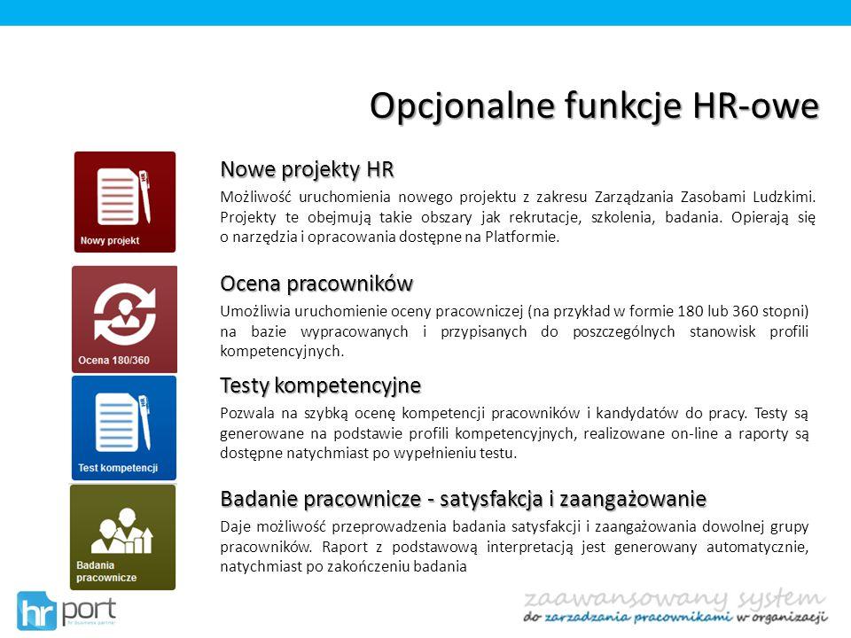 Opcjonalne funkcje HR-owe Testy kompetencyjne Pozwala na szybką ocenę kompetencji pracowników i kandydatów do pracy. Testy są generowane na podstawie