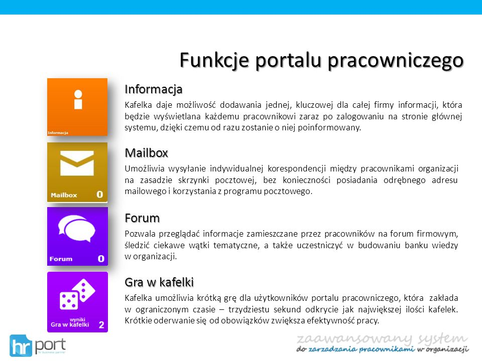 Funkcje portalu pracowniczego Forum Pozwala przeglądać informacje zamieszczane przez pracowników na forum firmowym, śledzić ciekawe wątki tematyczne,