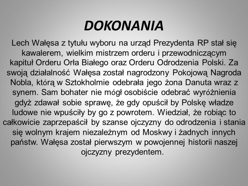 Lech Wałęsa z tytułu wyboru na urząd Prezydenta RP stał się kawalerem, wielkim mistrzem orderu i przewodniczącym kapituł Orderu Orła Białego oraz Orde