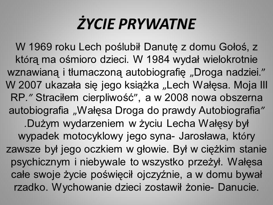 """W 1969 roku Lech poślubił Danutę z domu Gołoś, z kt ó rą ma ośmioro dzieci. W 1984 wydał wielokrotnie wznawianą i tłumaczoną autobiografię """" Droga nad"""