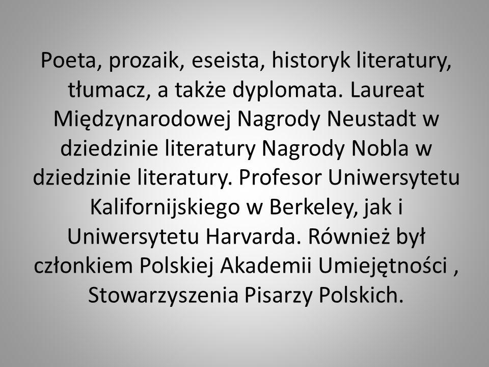 Poeta, prozaik, eseista, historyk literatury, tłumacz, a także dyplomata. Laureat Międzynarodowej Nagrody Neustadt w dziedzinie literatury Nagrody Nob