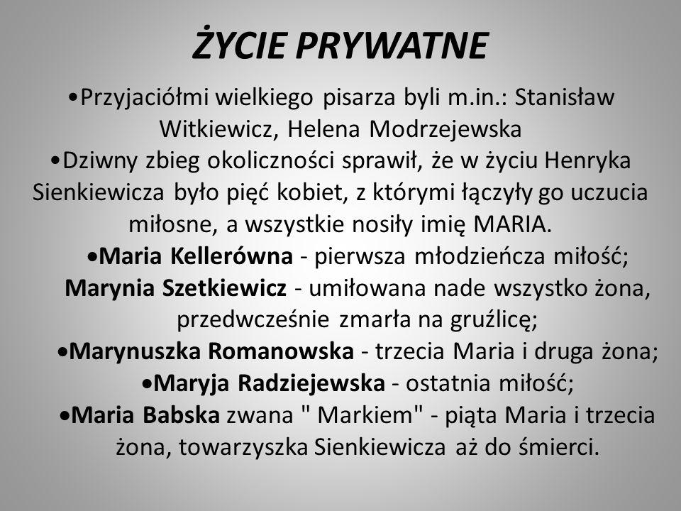 ŻYCIE PRYWATNE Przyjaciółmi wielkiego pisarza byli m.in.: Stanisław Witkiewicz, Helena Modrzejewska Dziwny zbieg okoliczności sprawił, że w życiu Henr