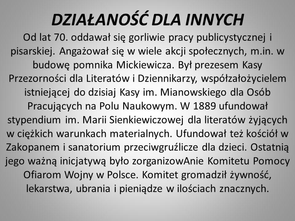 DZIAŁANOŚĆ DLA INNYCH Od lat 70. oddawał się gorliwie pracy publicystycznej i pisarskiej. Angażował się w wiele akcji społecznych, m.in. w budowę pomn