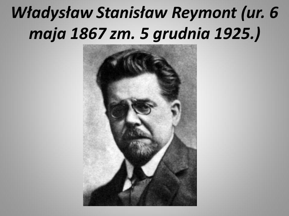Władysław Stanisław Reymont (ur. 6 maja 1867 zm. 5 grudnia 1925.)