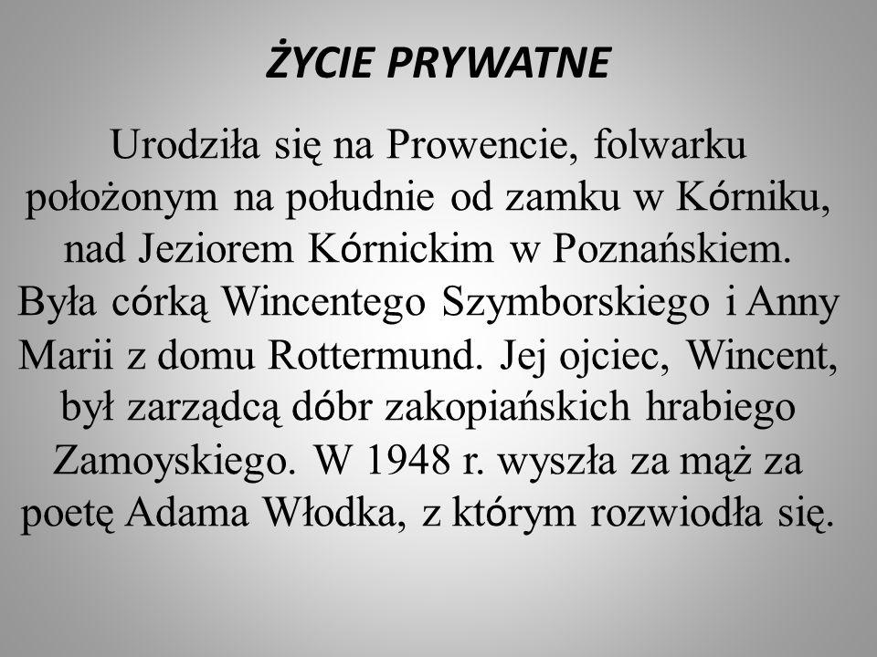 ŻYCIE PRYWATNE Urodziła się na Prowencie, folwarku położonym na południe od zamku w K ó rniku, nad Jeziorem K ó rnickim w Poznańskiem. Była c ó rką Wi