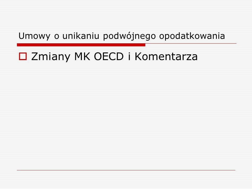 Umowy o unikaniu podwójnego opodatkowania  Zmiany MK OECD i Komentarza