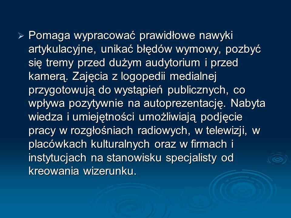 PPPPomaga wypracować prawidłowe nawyki artykulacyjne, unikać błędów wymowy, pozbyć się tremy przed dużym audytorium i przed kamerą.