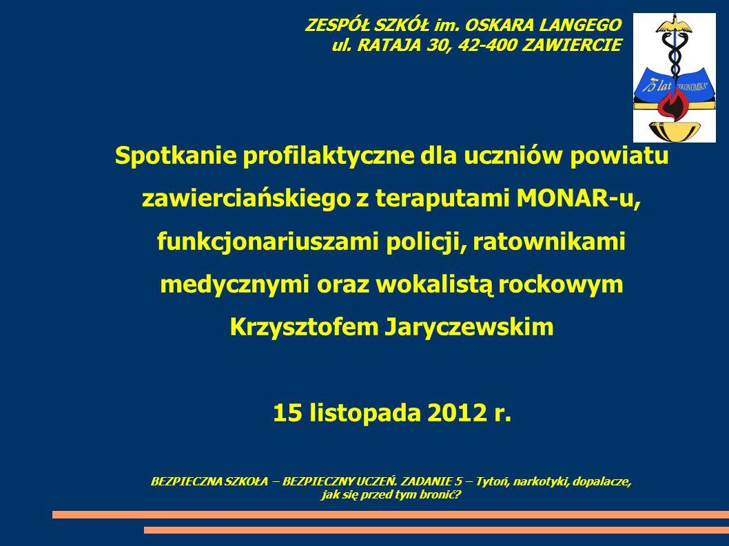 Spotkanie profilaktyczne dla uczniów powiatu zawierciańskiego z teraputami MONAR-u, funkcjonariuszami policji, ratownikami medycznymi oraz wokalistą r