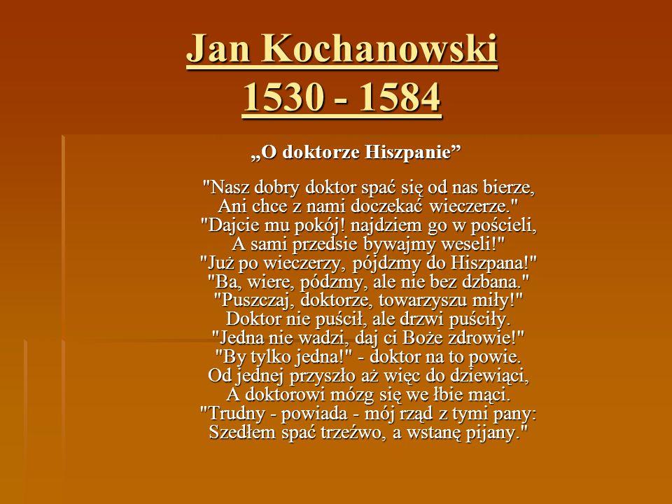 """Jan Kochanowski 1530 - 1584 """"O doktorze Hiszpanie"""""""