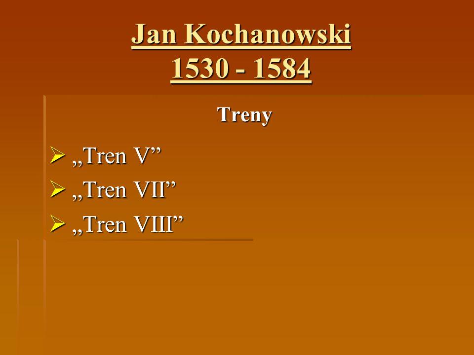 """Jan Kochanowski 1530 - 1584 Treny  """"Tren V""""  """"Tren VII""""  """"Tren VIII"""""""