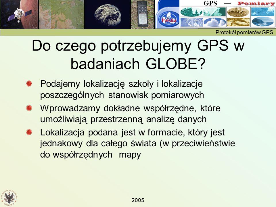 Protokół pomiarów GPS GPS — 2005 http://sps.unavco.org/geoid/ Your Input Coordinates and GPS Height: Latitude = 52.25° N = 52° 15 0 N Longitude = 16.2° E = 16° 11 60 E GPS ellipsoidal height = 280 (meters) Geoid height = 37.054 (meters) Orthometric height (height above mean sea level) = 242.946 (meters) (note: orthometric Height = GPS ellipsoidal height - geoid height) Kalkulator geoidy oblicza dla danych współrzędnych geograficznych wysokość geoidy względem elipsoidy (elewacja GPS) – (wysokość geoidy) = (wysokość ortometryczna) Kalkulator geoidy -106 m < Wysokość geoidy < 85 m