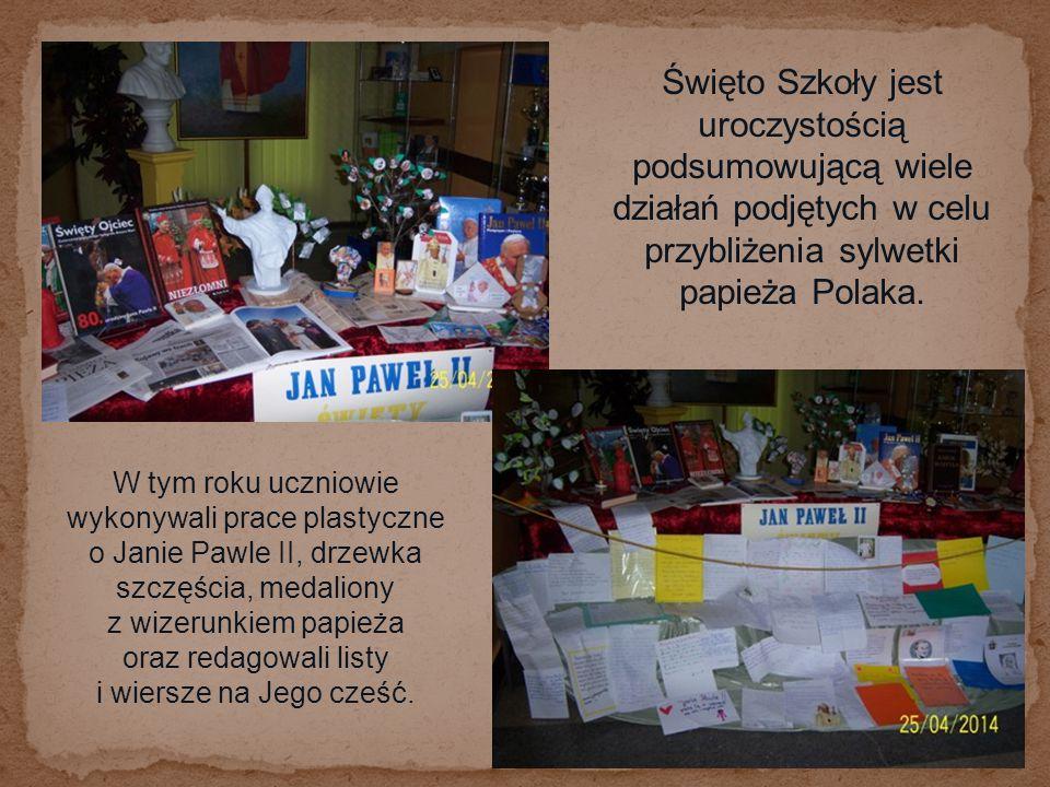 Święto Szkoły jest uroczystością podsumowującą wiele działań podjętych w celu przybliżenia sylwetki papieża Polaka. W tym roku uczniowie wykonywali pr