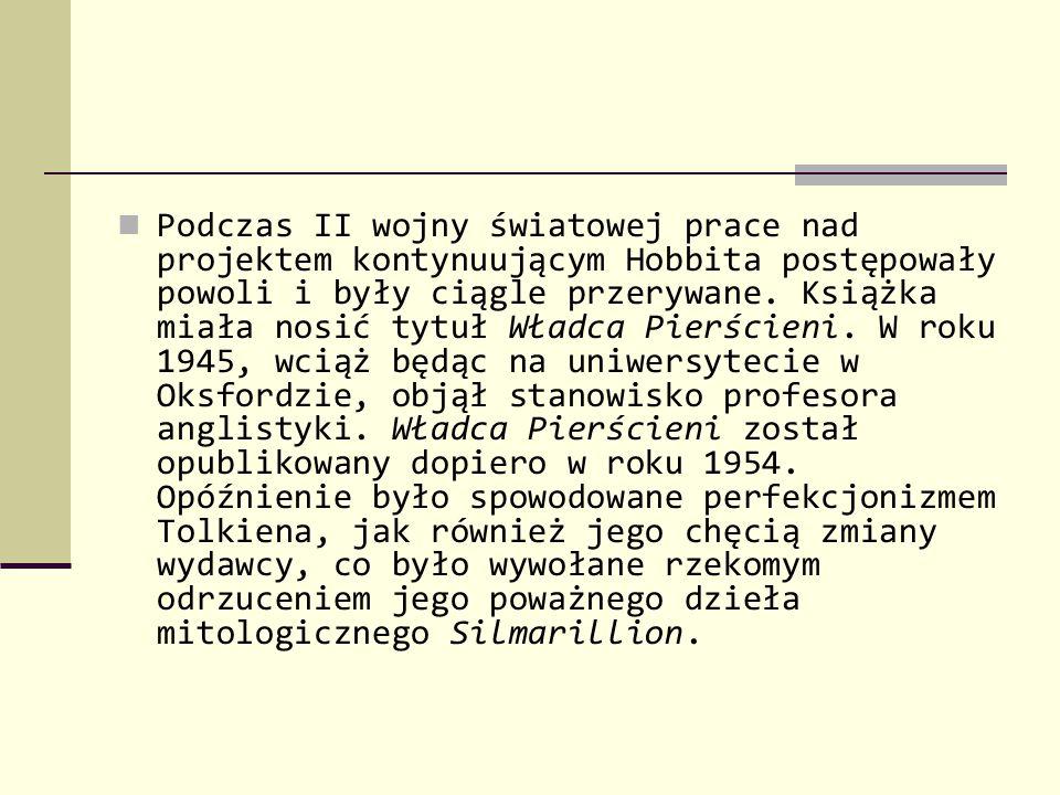 Podczas II wojny światowej prace nad projektem kontynuującym Hobbita postępowały powoli i były ciągle przerywane.