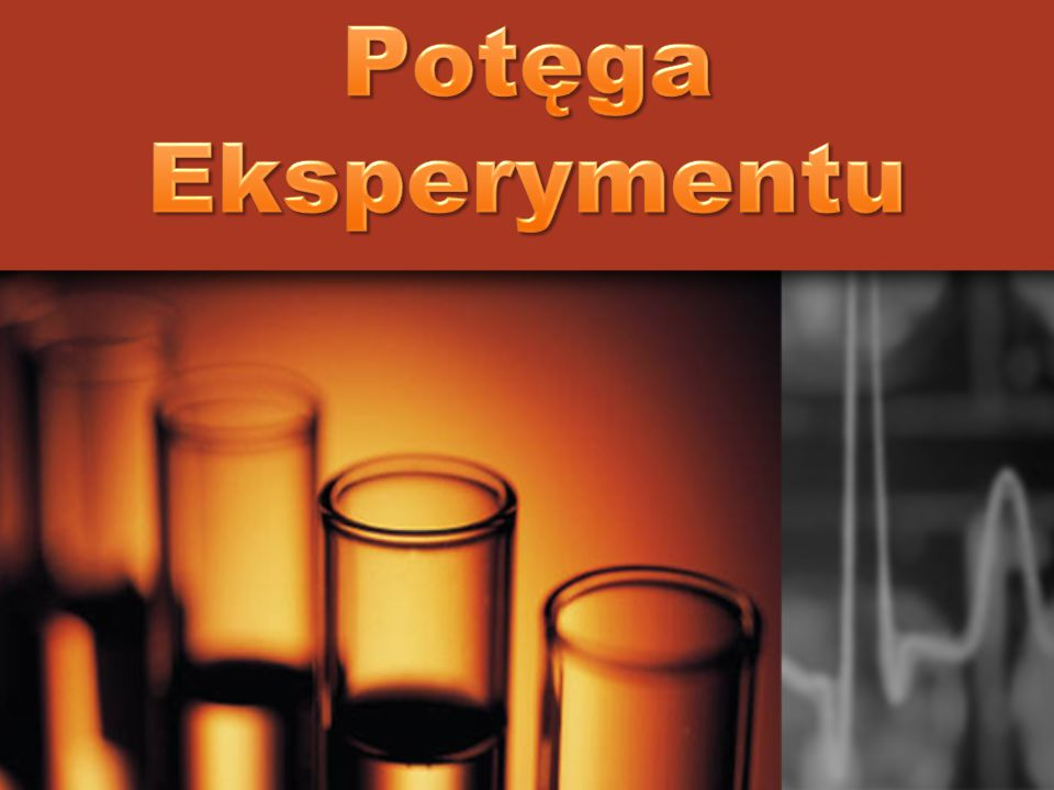 """""""Chemik amator eksperymentu niczym najlepszy detektyw może odkrywać tajemnice związków"""