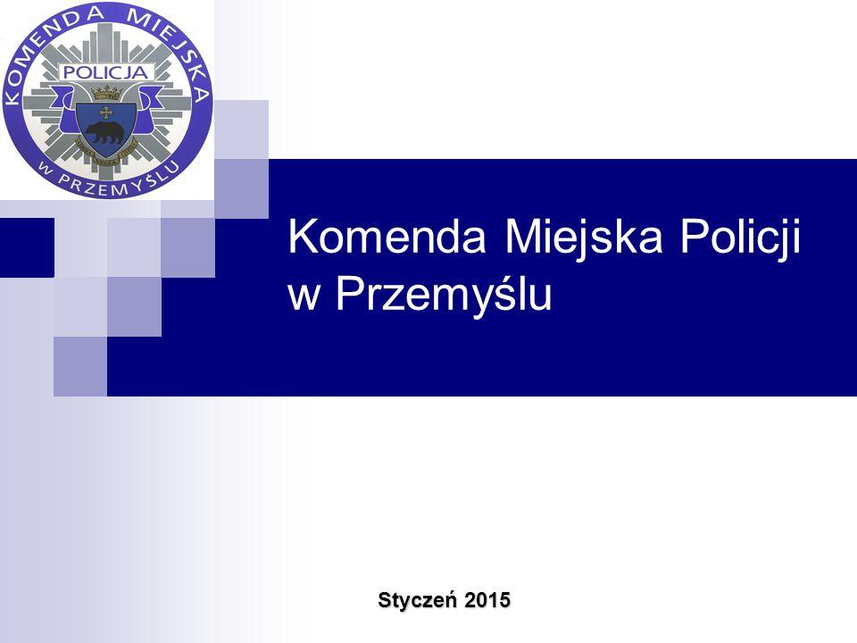 Komenda Miejska Policji w Przemyślu Styczeń 2015