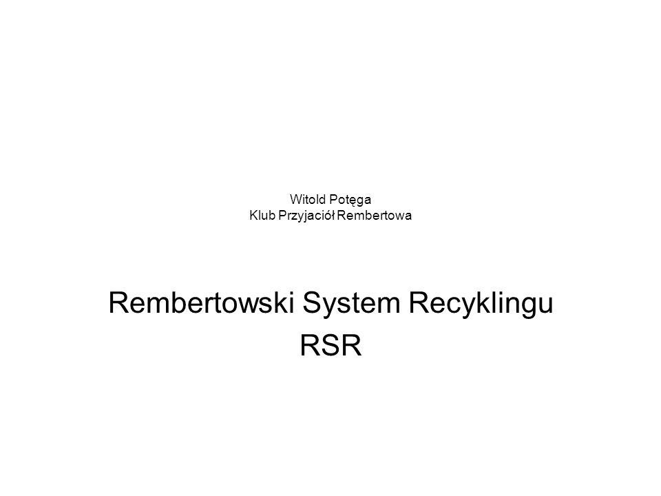 Witold Potęga Klub Przyjaciół Rembertowa Rembertowski System Recyklingu RSR