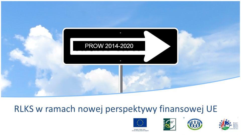 RLKS w ramach nowej perspektywy finansowej UE PROW 2014-2020