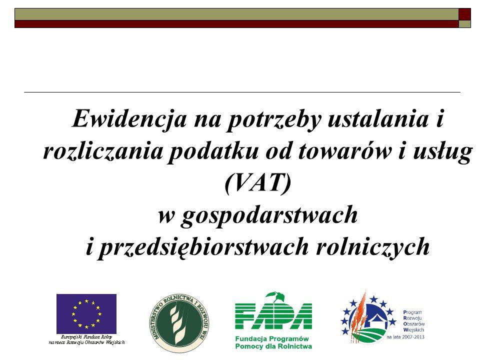 Ewidencja na potrzeby ustalania i rozliczania podatku od towarów i usług (VAT) w gospodarstwach i przedsiębiorstwach rolniczych