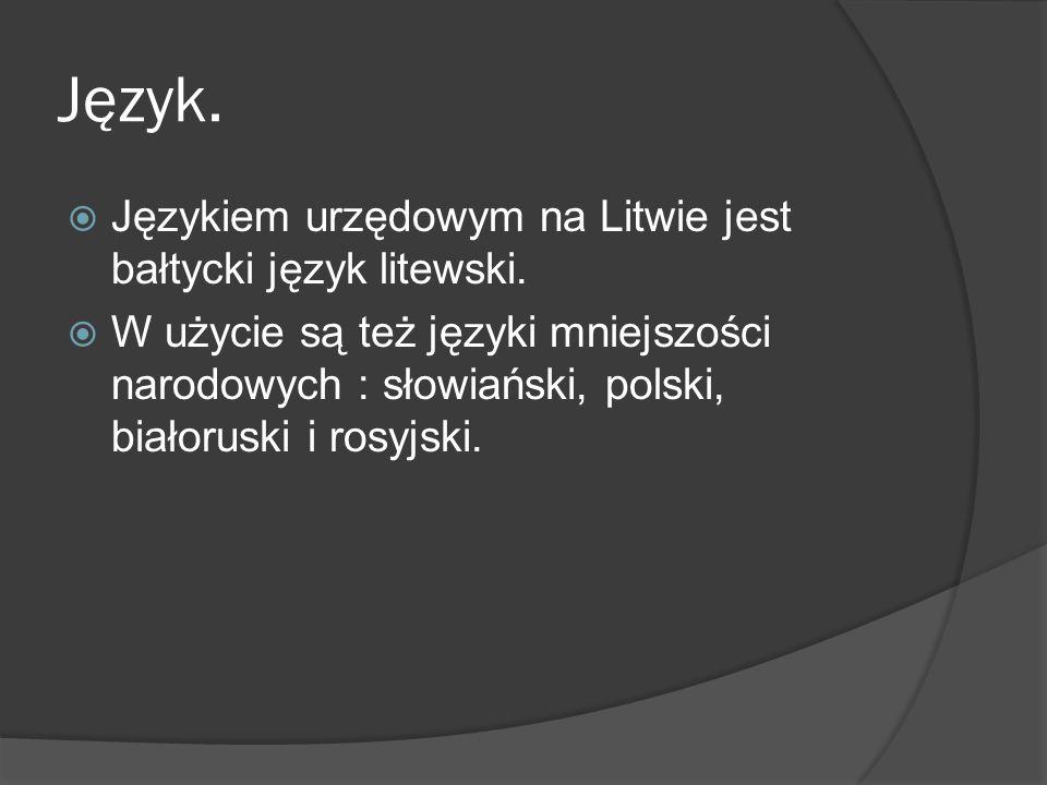 Język.  Językiem urzędowym na Litwie jest bałtycki język litewski.  W użycie są też języki mniejszości narodowych : słowiański, polski, białoruski i