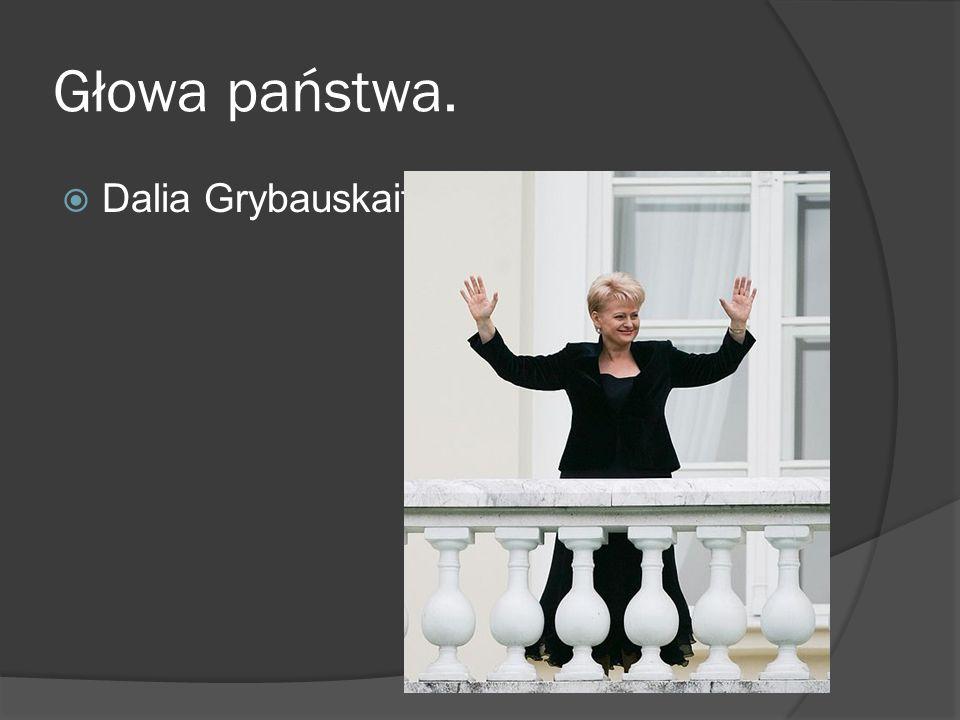 Głowa państwa.  Dalia Grybauskaitė