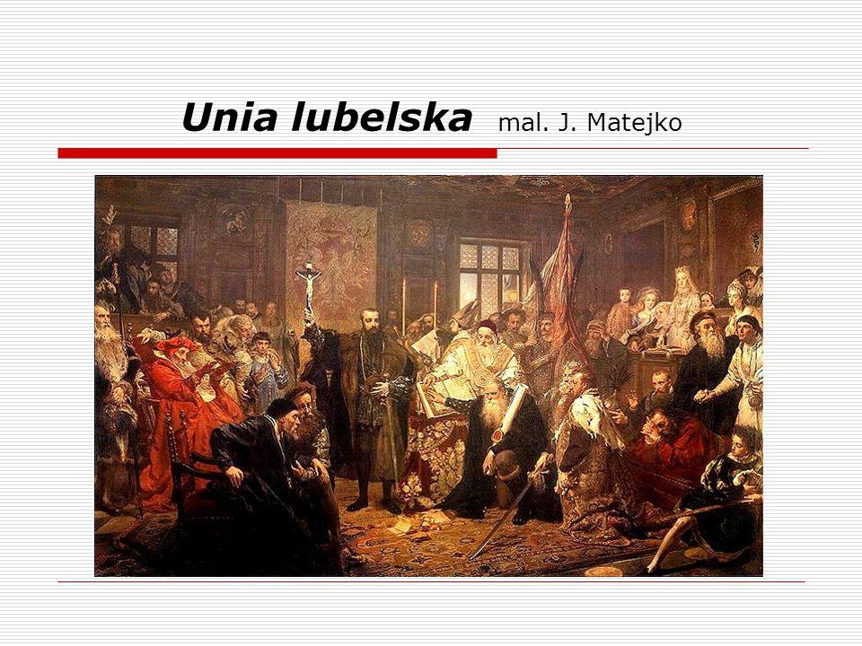 Unia lubelska mal. J. Matejko