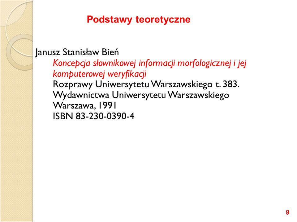 Janusz Stanisław Bień Koncepcja słownikowej informacji morfologicznej i jej komputerowej weryfikacji Rozprawy Uniwersytetu Warszawskiego t.