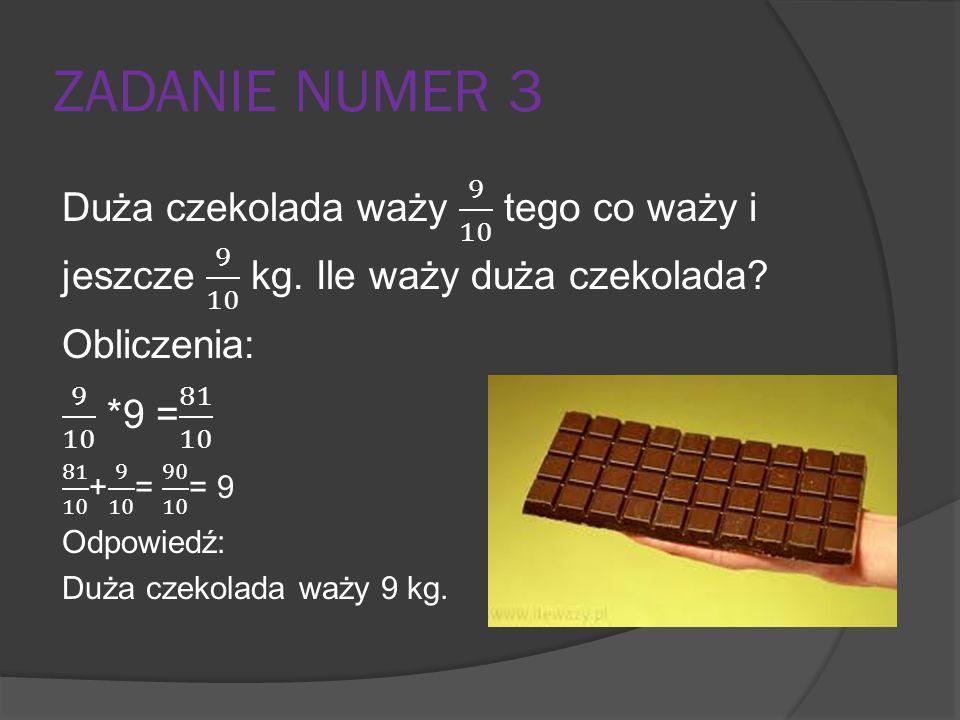 ZADANIE NUMER 4 Przy zakupie wielkiej beczki czekolady do firmy Pan Staszek wpłacił 30% jej wartości.