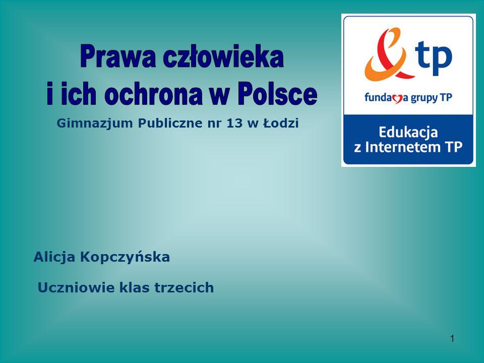 1 Alicja Kopczyńska Gimnazjum Publiczne nr 13 w Łodzi Uczniowie klas trzecich