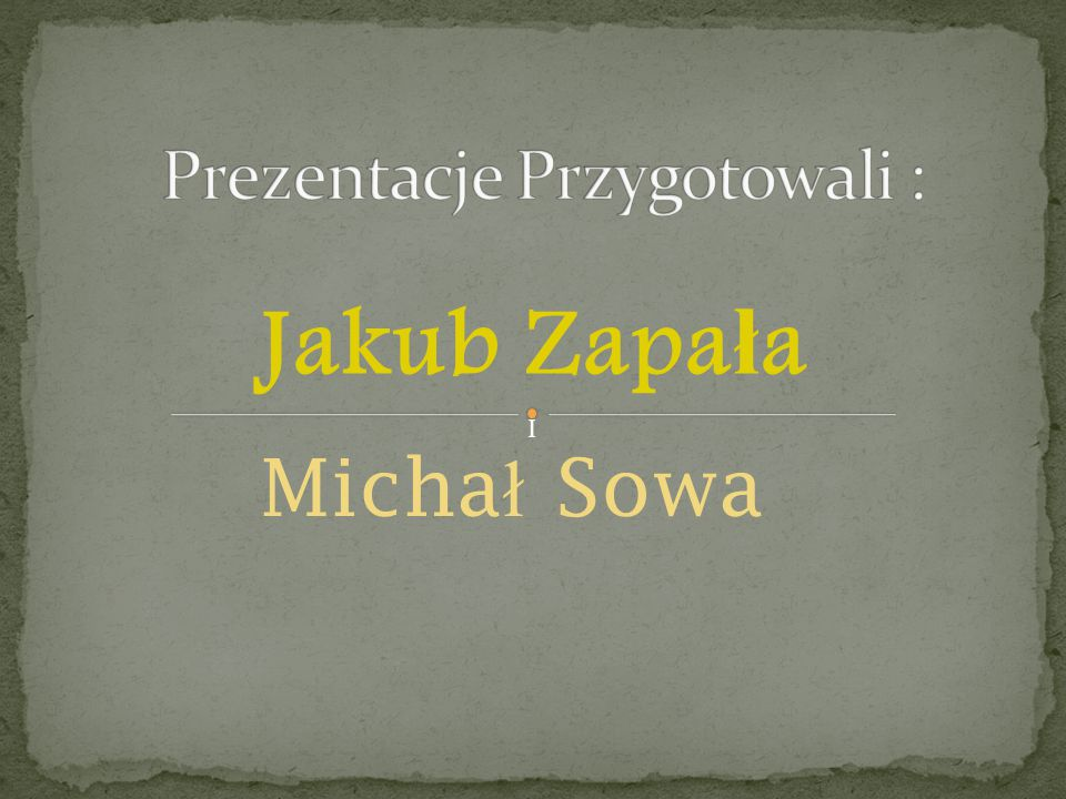 Jakub Zapa ł a Micha ł Sowa I