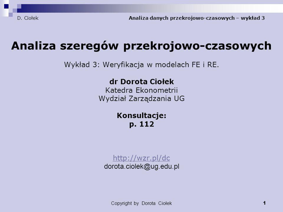 Copyright by Dorota Ciołek 12 D.Ciołek Analiza danych przekrojowo-czasowych – wykład 3 Przykład 1.