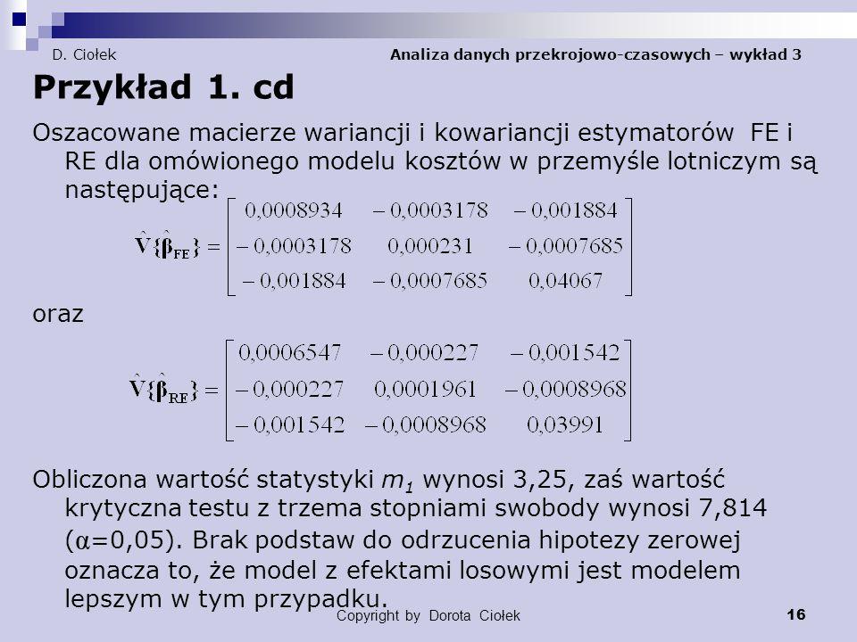 Copyright by Dorota Ciołek 16 D.Ciołek Analiza danych przekrojowo-czasowych – wykład 3 Przykład 1.