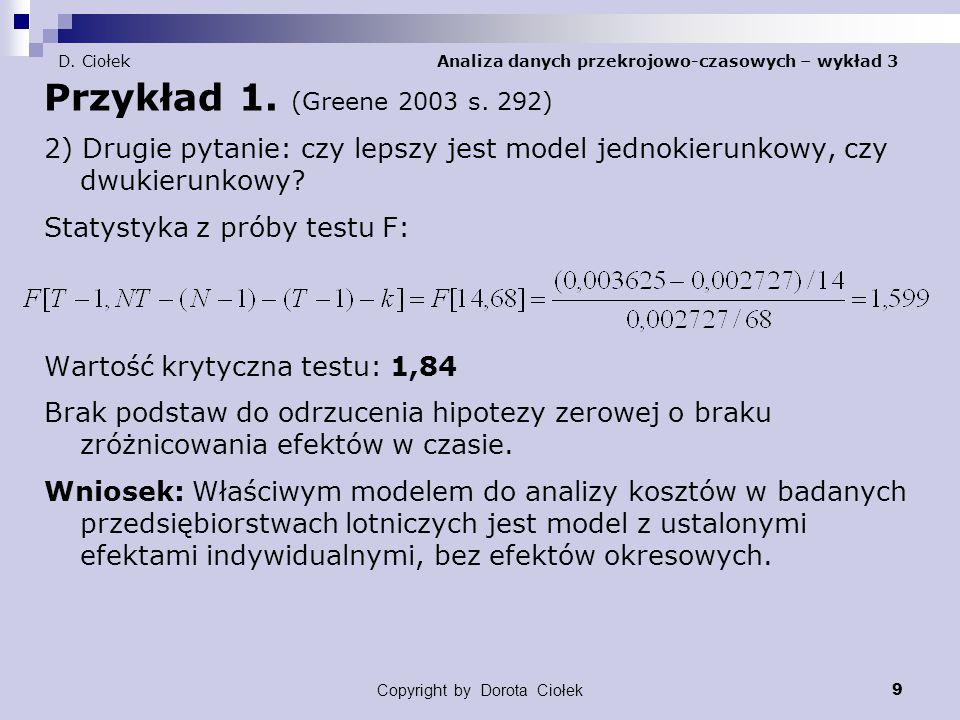 Copyright by Dorota Ciołek 9 D.Ciołek Analiza danych przekrojowo-czasowych – wykład 3 Przykład 1.