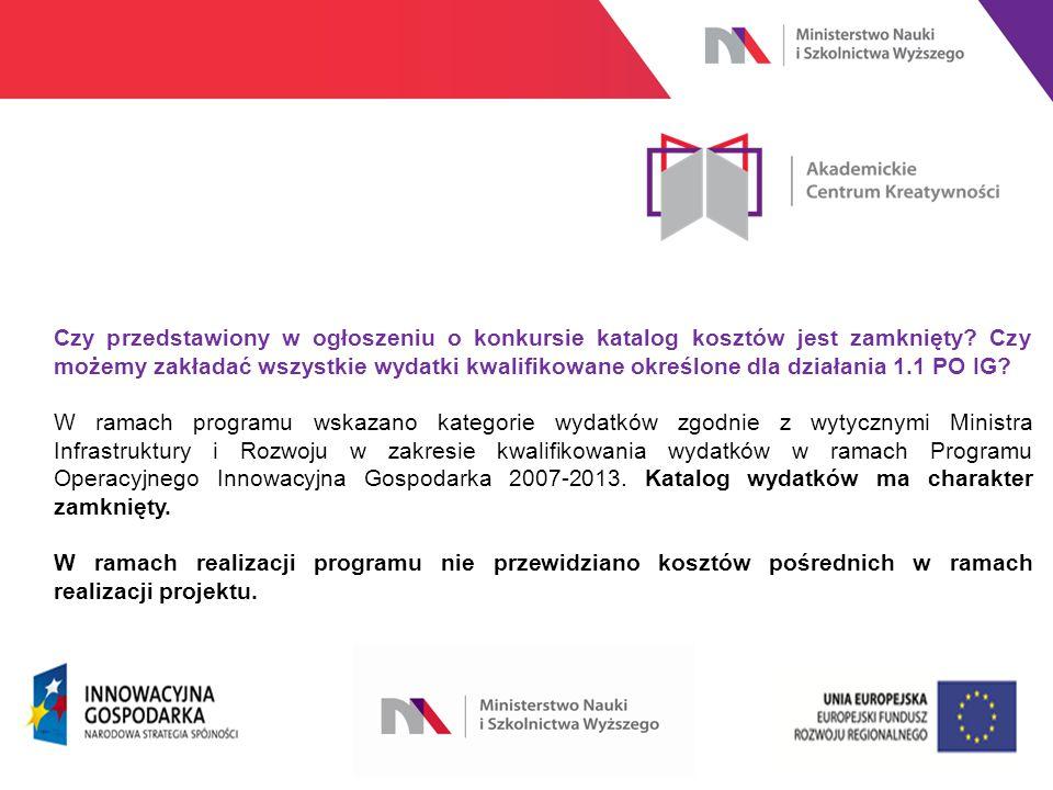 www.nauka.gov.pl Czy przedstawiony w ogłoszeniu o konkursie katalog kosztów jest zamknięty.