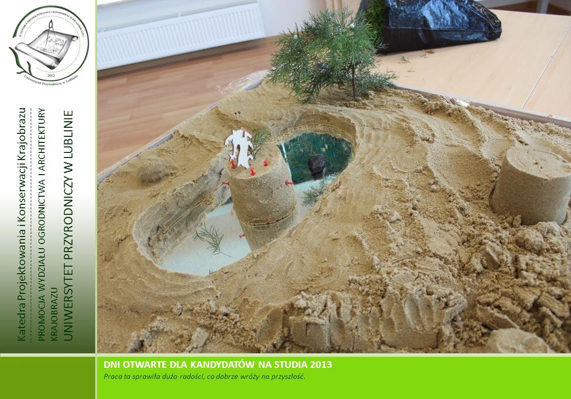 Katedra Projektowania i Konserwacji Krajobrazu PROMOCJA WYDZIAŁU OGRODNICTWA I ARCHITEKTURY KRAJOBRAZU UNIWERSYTET PRZYRODNICZY W LUBLINIE DNI OTWARTE