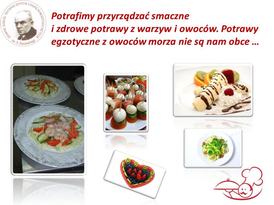 Potrafimy przyrządzać smaczne i zdrowe potrawy z warzyw i owoców. Potrawy egzotyczne z owoców morza nie są nam obce …