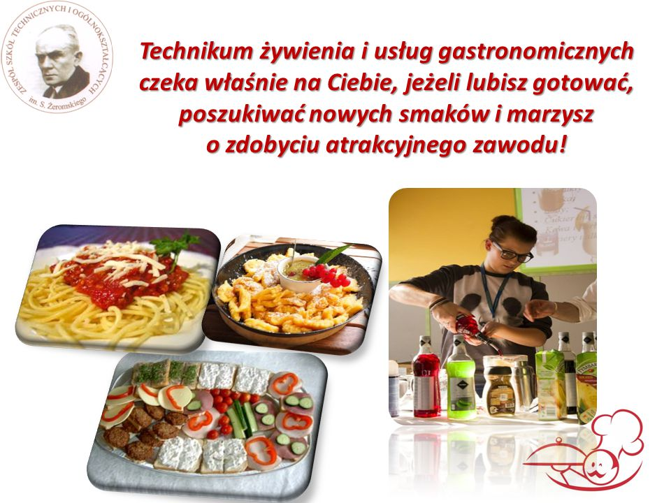 W trakcie kształcenia uczniowie poznają tradycyjne formy i techniki sporządzania dań, jak również aktualne trendy kulinarne.