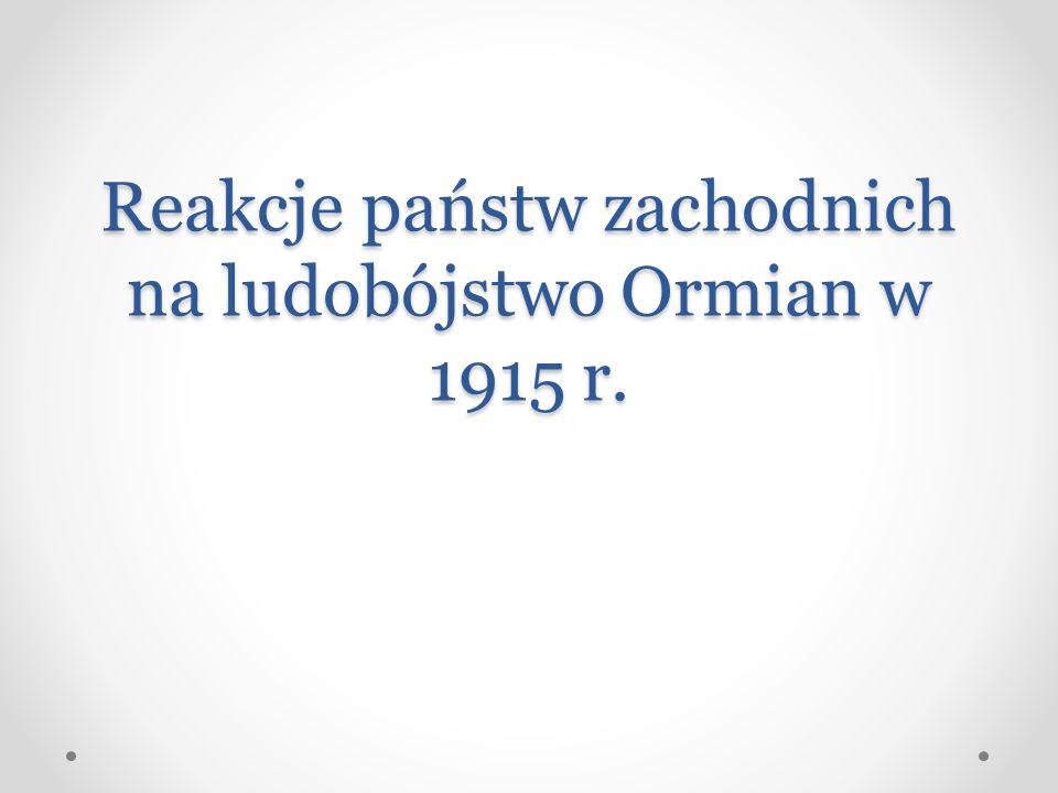 Reakcje państw zachodnich na ludobójstwo Ormian w 1915 r.