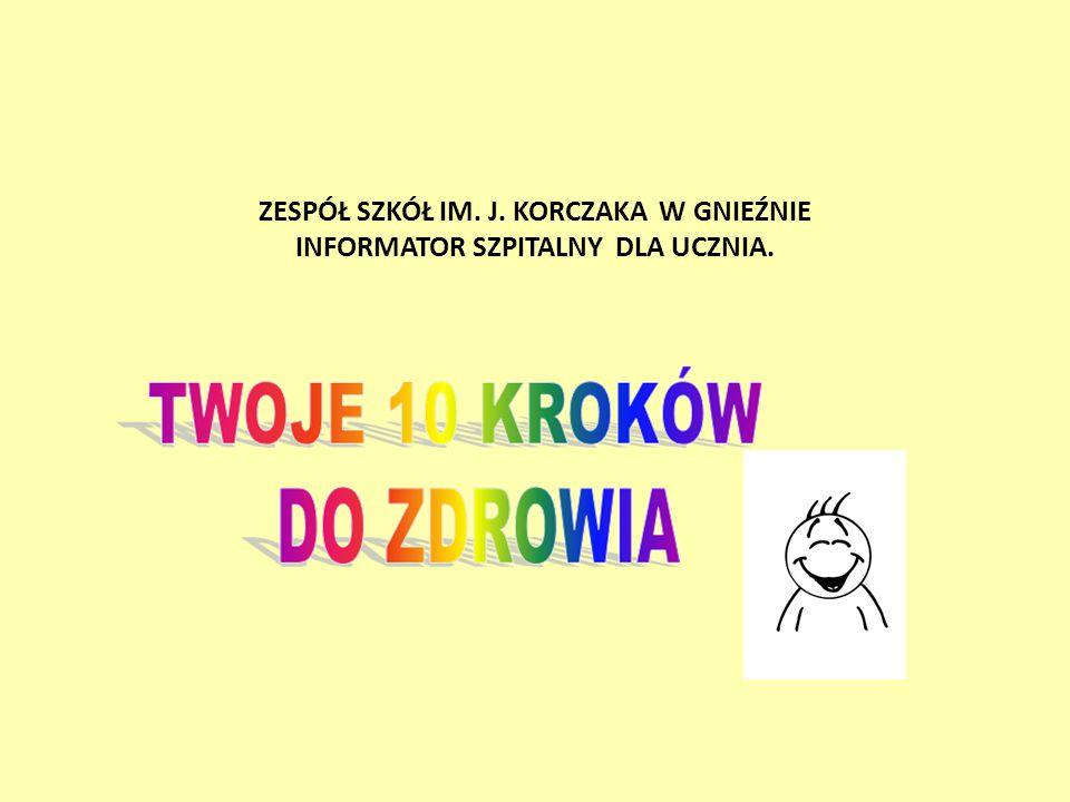 ZESPÓŁ SZKÓŁ IM. J. KORCZAKA W GNIEŹNIE INFORMATOR SZPITALNY DLA UCZNIA.