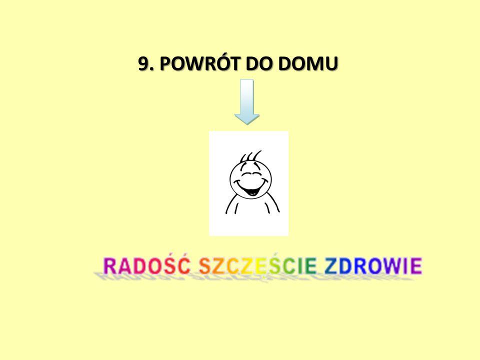 9. POWRÓT DO DOMU