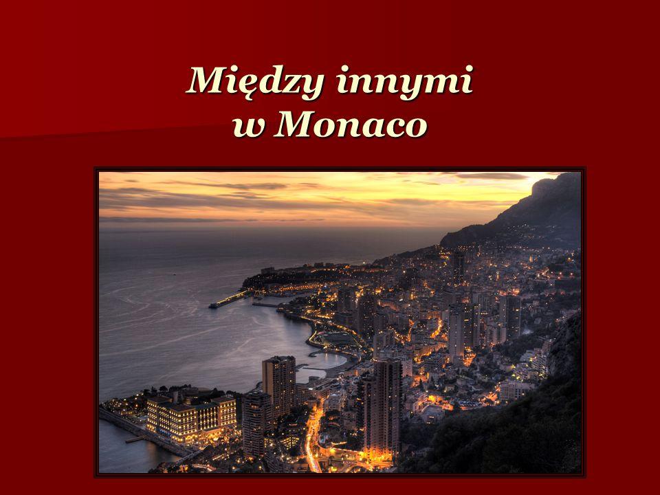 Między innymi w Monaco