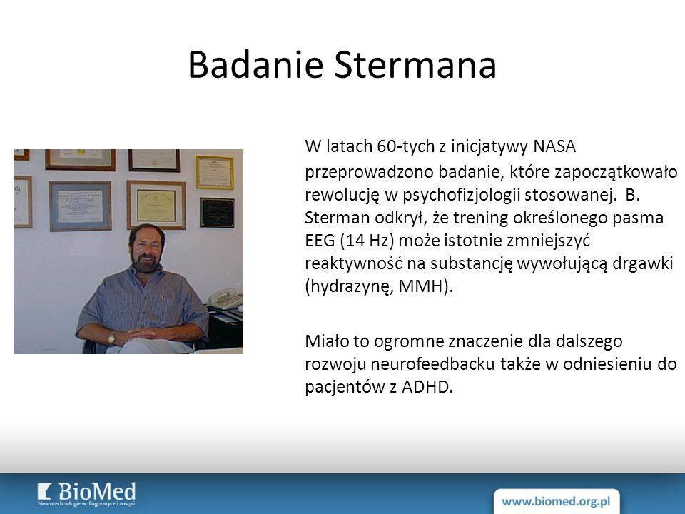 Badanie Stermana W latach 60-tych z inicjatywy NASA przeprowadzono badanie, które zapoczątkowało rewolucję w psychofizjologii stosowanej. B. Sterman o