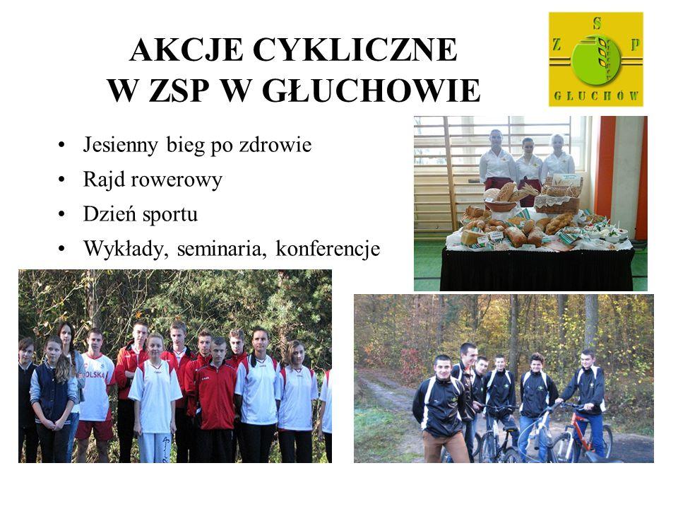 AKCJE CYKLICZNE W ZSP W GŁUCHOWIE Jesienny bieg po zdrowie Rajd rowerowy Dzień sportu Wykłady, seminaria, konferencje