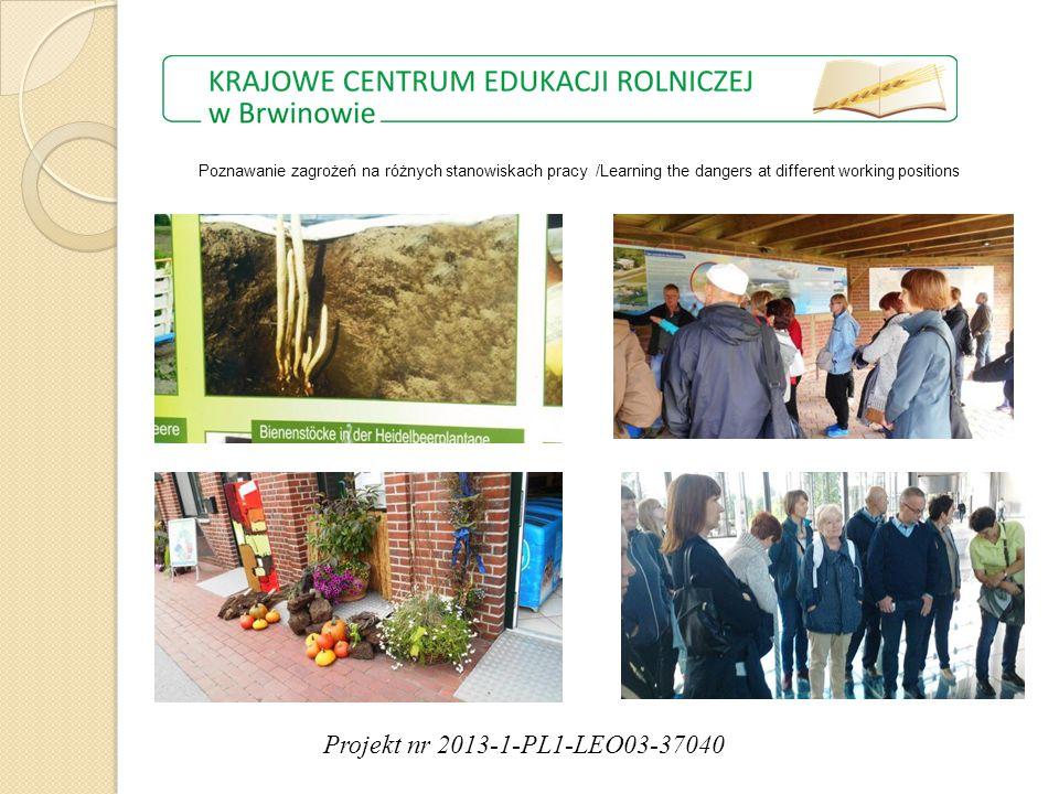 Projekt nr 2013-1-PL1-LEO03-37040 Poznawanie zagrożeń na różnych stanowiskach pracy /Learning the dangers at different working positions