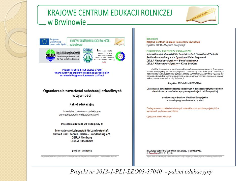 Projekt nr 2013-1-PL1-LEO03-37040 - pakiet edukacyjny