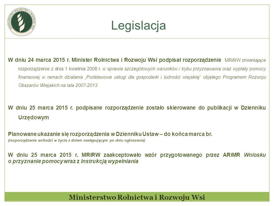 Legislacja Ministerstwo Rolnictwa i Rozwoju Wsi W dniu 24 marca 2015 r.