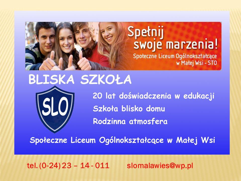 tel. (0-24) 23 – 14 - 011 slomalawies@wp.pl